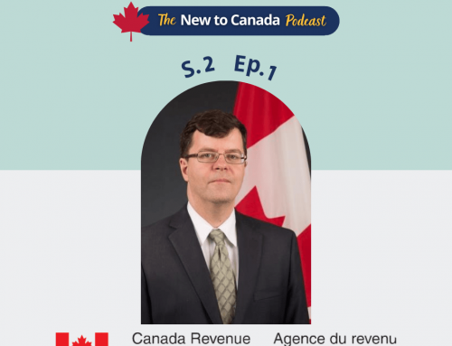 S 2 Ep 1 – Tax Tips for Newcomers | Paul from Canada Revenue Agency